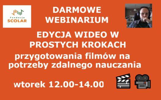 WEBINARIUM – EDYCJA WIDEO – przygotowanie filmów na potrzeby zdalnego nauczania!