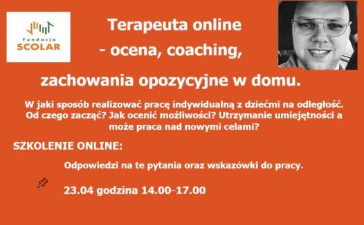 Terapeuta online. Ocena, coaching, zachowania opozycyjne w domu- szkolenie online