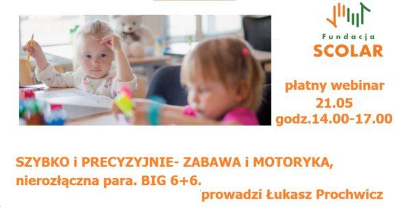 Szybko  i precyzyjnie. Zabawa i motoryka- nierozłączna para. BIG 6+6. Szkolenie online